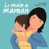 LIVRE LA MAIN DE MAMAN - CLAIRE BABIN - GALLIMARD JEUNESSE