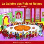 LA GALETTE DES ROIS ET DES REINES - ALEX SANDERS - GALLIMARD JEUNESSE COLL GIBOULEES