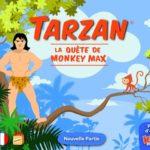 APPLI TARZAN LA QUETE DE MONKEY MAX