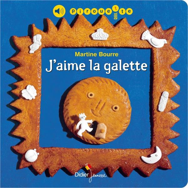 livre-j-aime-la-galette-editions-didier-jeunesse